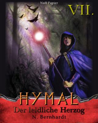 N. Bernhardt: Der Hexer von Hymal, Buch VII: Der leidliche Herzog