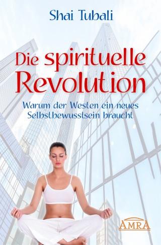 Shai Tubali: Die spirituelle Revolution