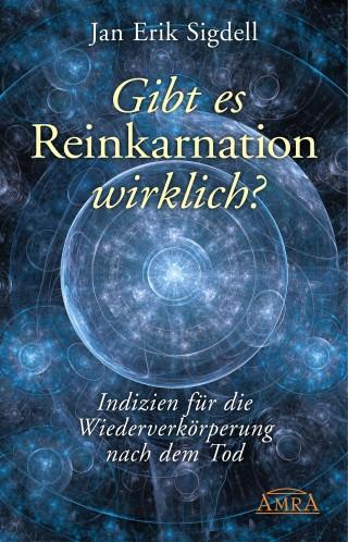 Jan Erik Sigdell: Gibt es Reinkarnation wirklich?