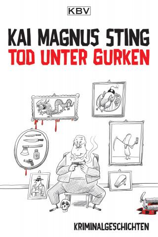 Kai Magnus Sting: Tod unter Gurken