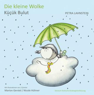 Petra Lahnstein: Die kleine Wolke KITA-Version dt./türk.