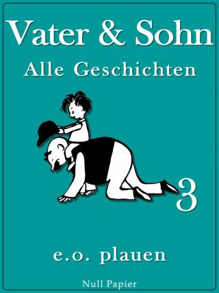 Erich Ohser: Vater & Sohn – Band 3