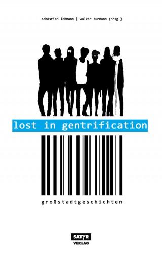 Marc-Uwe Kling, Tilman Birr, Ahne, Volker Strübing, Leo Fischer, Sebastian 23, Patrick Salmen, Ella Carina Werner: Lost in Gentrification