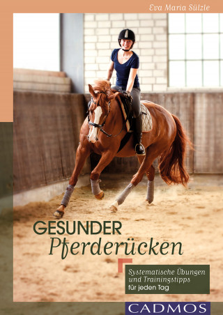 Eva-Maria Sülzle: Gesunder Pferderücken