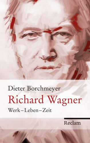 Dieter Borchmeyer: Richard Wagner