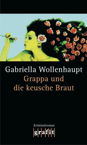 Gabriella Wollenhaupt: Grappa und die keusche Braut