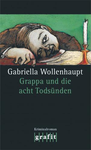 Gabriella Wollenhaupt: Grappa und die acht Todsünden