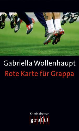 Gabriella Wollenhaupt: Rote Karte für Grappa