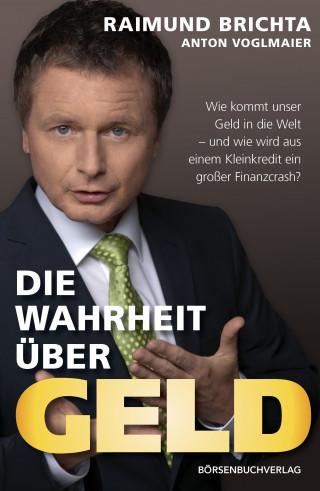 Raimund Brichta, Anton Voglmaier: Die Wahrheit über Geld