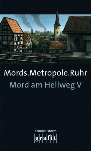 Helene Tursten, Jussi Adler-Olsen, Gabriella Wollenhaupt: Mords.Metropole.Ruhr