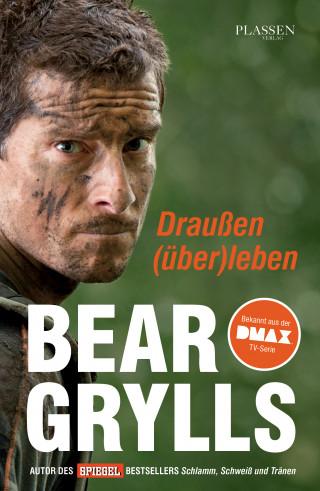 Bear Grylls: Draußen (über)leben