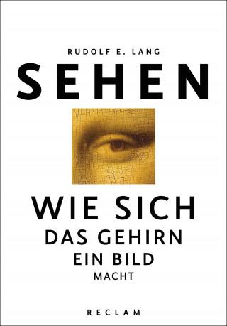 Rudolf E. Lang: Sehen