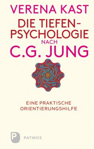 Verena Kast: Die Tiefenpsychologie nach C.G.Jung