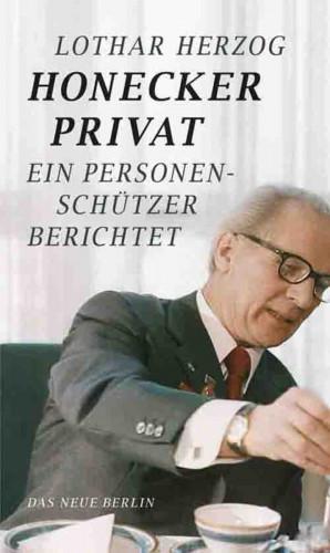 Lothar Herzog: Honecker privat