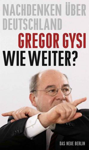 Gregor Gysi: Wie weiter?