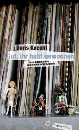 Doris Knecht: Gut, ihr habt gewonnen