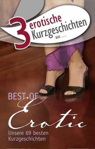 """Angie Bee, Dave Vandenberg, Seymour C. Tempest: 3 erotische Kurzgeschichten aus: """"Best of Erotic"""""""