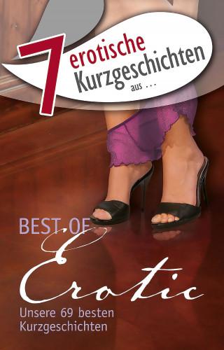 """Lisa Cohen, Seymour C. Tempest, Kainas Centmy, Allegra Deville, Annette Neuss, Dave Vandenberg, Sam Ecker: 7 erotische Kurzgeschichten aus: """"Best of Erotic"""""""