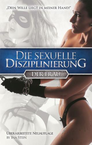 Ina Stein: Die sexuelle Disziplinierung der Frau