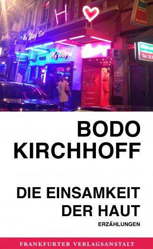 Bodo Kirchhoff: Die Einsamkeit der Haut