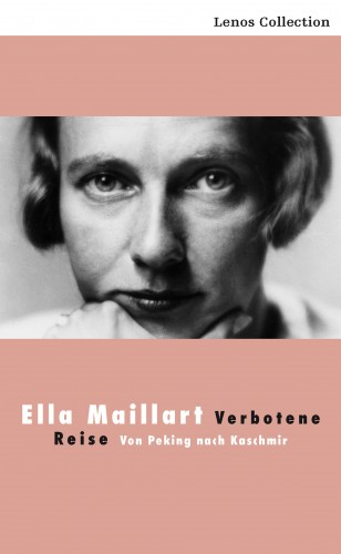 Ella Maillart: Verbotene Reise