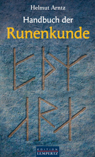 Helmut Arntz: Handbuch der Runenkunde