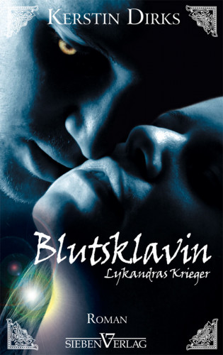 Kerstin Dirks: Lykandras Krieger 2 - Blutsklavin