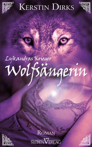 Kerstin Dirks: Lykandras Krieger 1 - Wolfsängerin
