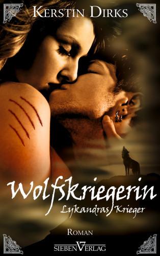 Kerstin Dirks: Lykandras Krieger 3 - Wolfskriegerin
