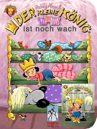 Hedwig Munck: Der kleine König ist noch wach / wünscht sich was