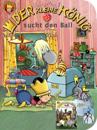 Hedwig Munck: Der kleine König sucht den Ball / baut einen Turm