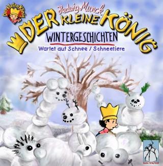Hedwig Munck: Der kleine König - Wintergeschichten