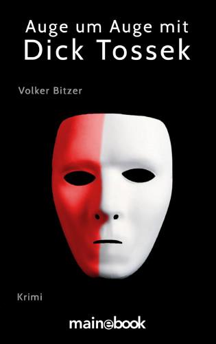Volker Bitzer: Auge um Auge mit Dick Tossek