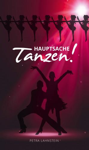 Petra Lahnstein: Hauptsache Tanzen!