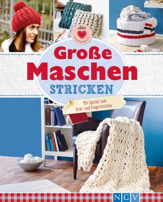 Josefine Ebel, Daniela Herring, Annemarie Arzberger, Manuel Obrijetan: Große Maschen stricken