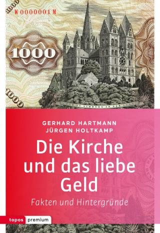 Gerhard Hartmann, Jürgen Holtkamp: Die Kirche und das liebe Geld