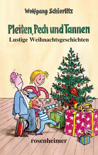 Wolfgang Schierlitz: Pleiten, Pech und Tannen - Lustige Weihnachtsgeschichten