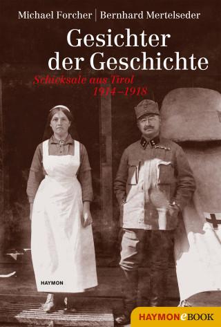 Michael Forcher, Bernhard Mertelseder: Gesichter der Geschichte