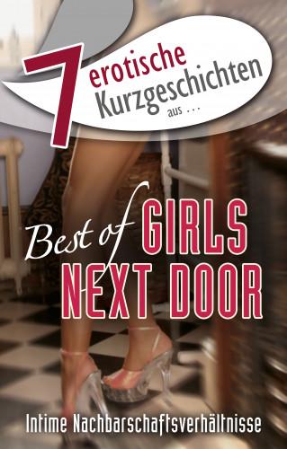 """Lisa Cohen, Maggy Dor, Andreas Müller, Marie Sonnenfeld, Andreas Hase, Mark Stillert: 7 erotische Kurzgeschichten aus: """"Best of Girls Next Door"""""""