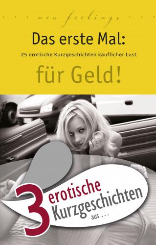 """Dave Vandenberg, Lisa Cohen, Marie Sonnenfeld: 3 erotische Kurzgeschichten aus: """"Das erste Mal: für Geld!"""""""
