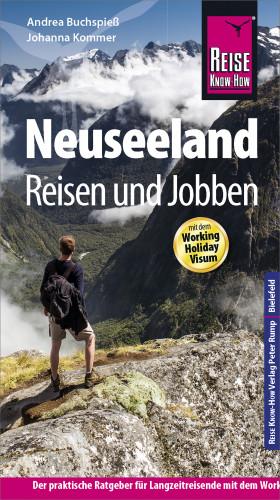 Andrea Buchspieß, Johanna Kommer: Reise Know-How Reiseführer Neuseeland - Reisen & Jobben mit dem Working Holiday Visum