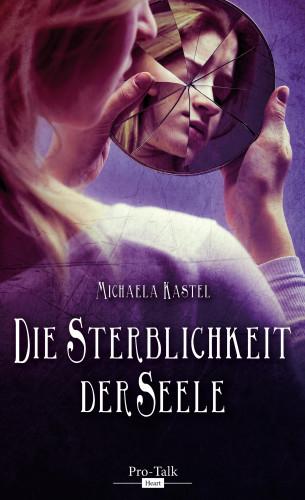 Michaela Kastel: Die Sterblichkeit der Seele