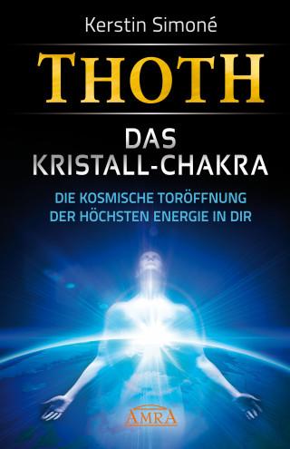 Kerstin Simoné: Thoth: Das Kristall-Chakra