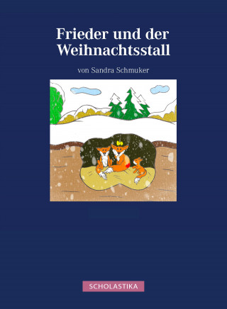 Sandra Schmuker: Frieder und der Weihnachtsstall