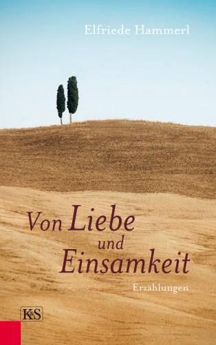 Elfriede Hammerl: Von Liebe und Einsamkeit