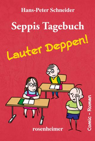 Hans-Peter Schneider: Seppis Tagebuch - Lauter Deppen!: Ein Comic-Roman Band 2