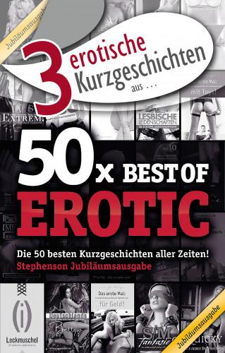 """Seymour C. Tempest, Jenny Prinz, Ulla Jacobsen: 3 erotische Kurzgeschichten aus: """"50x Best of Erotic"""""""