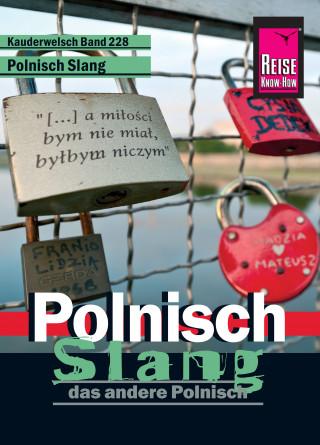 Markus Bingel: Reise Know-How Kauderwelsch Polnisch Slang - das andere Polnisch: Kauderwelsch-Sprachführer Band 228