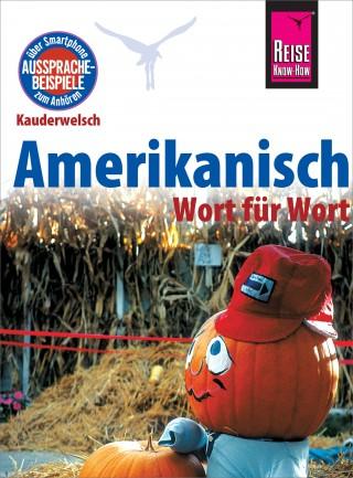Elfi H. M. Gilissen: Amerikanisch - Wort für Wort: Kauderwelsch-Sprachführer von Reise Know-How