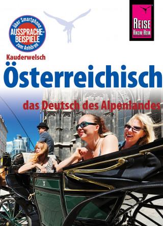 Daniel Krasa, Lukas Mayrhofer: Reise Know-How Sprachführer Österreichisch - das Deutsch des Alpenlandes: Kauderwelsch-Band 229